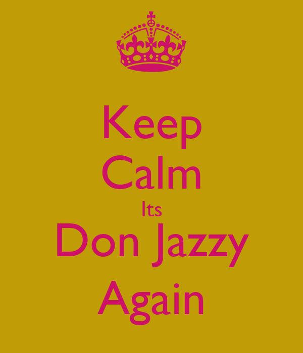 Keep Calm Its Don Jazzy Again