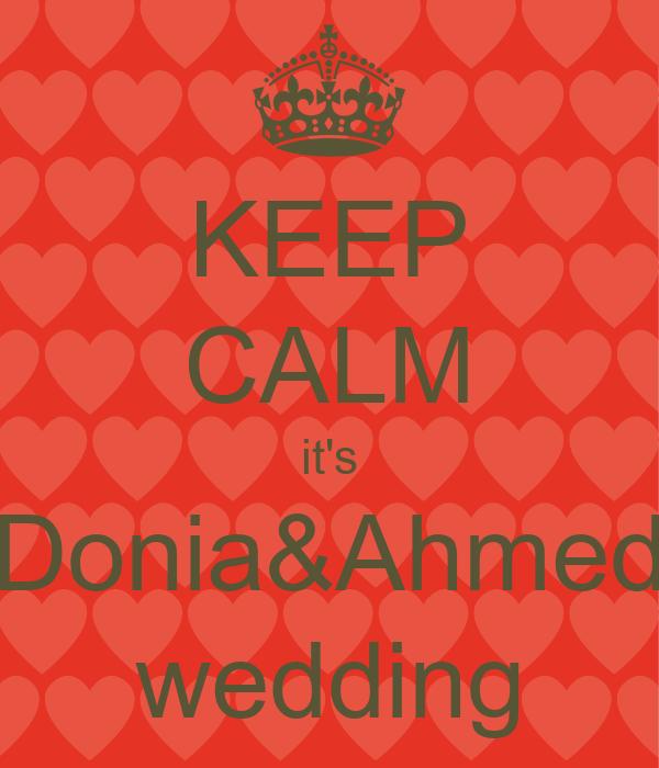 KEEP CALM it's Donia&Ahmed wedding