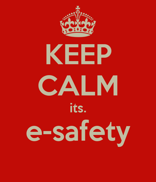 KEEP CALM its. e-safety