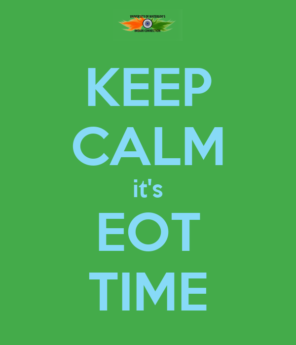 KEEP CALM it's EOT TIME