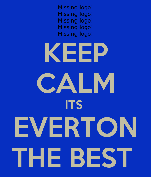 KEEP CALM ITS  EVERTON THE BEST