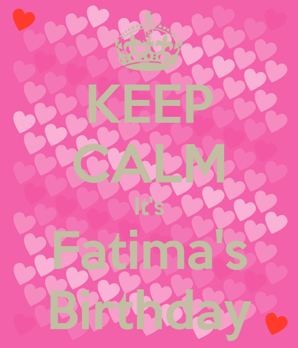 KEEP CALM It's Fatima's Birthday