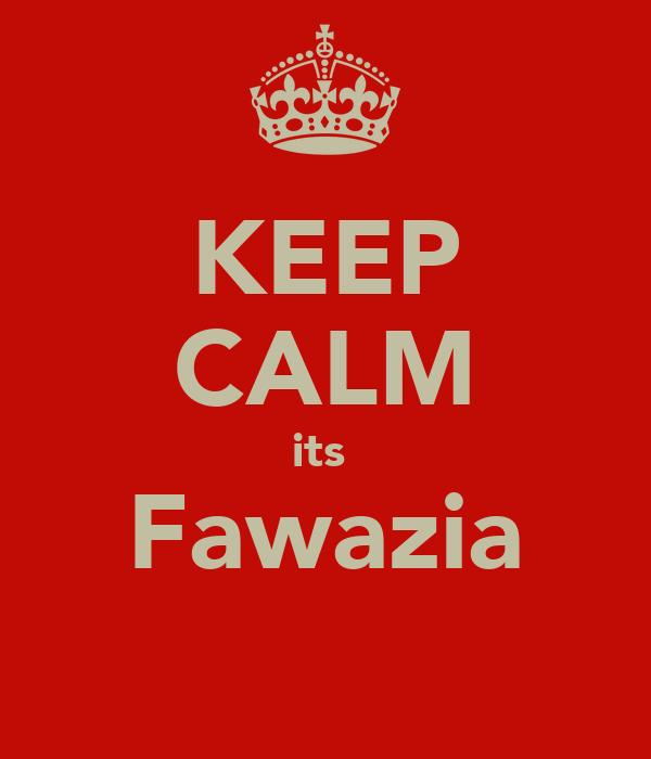 KEEP CALM its  Fawazia