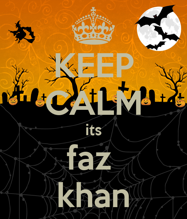 KEEP CALM its faz  khan