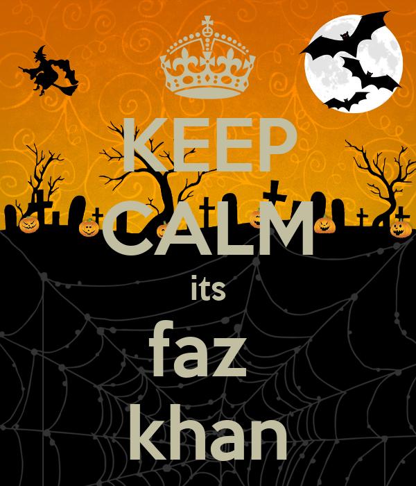 KEEP CALM its faz  khan