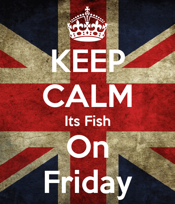 KEEP CALM Its Fish On Friday