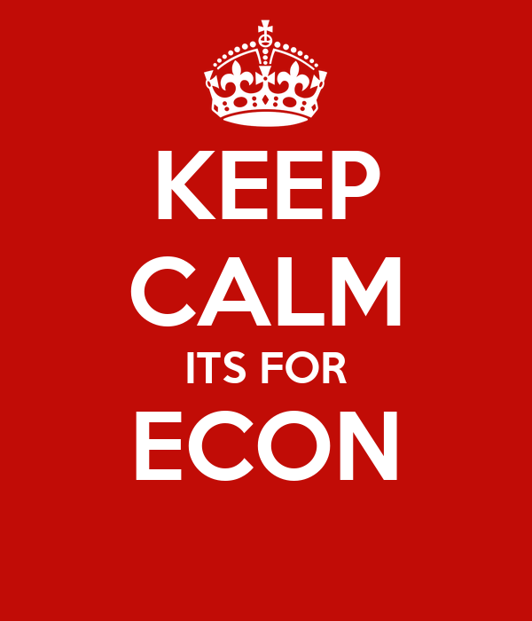 KEEP CALM ITS FOR ECON