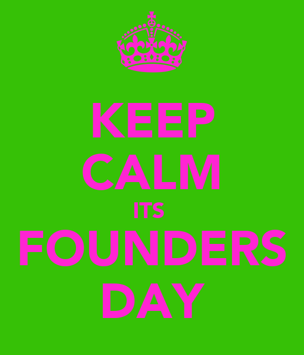 KEEP CALM ITS  FOUNDERS DAY