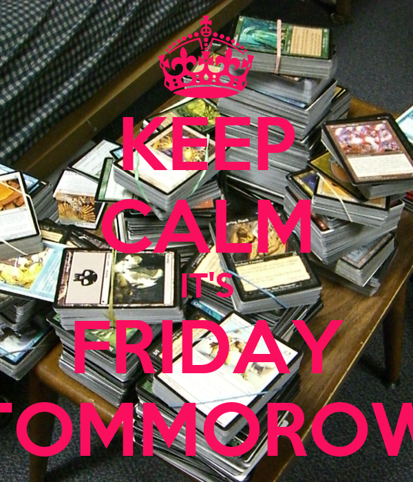 KEEP CALM IT'S FRIDAY TOMMOROW