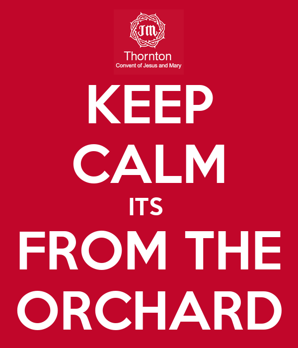 KEEP CALM ITS  FROM THE ORCHARD