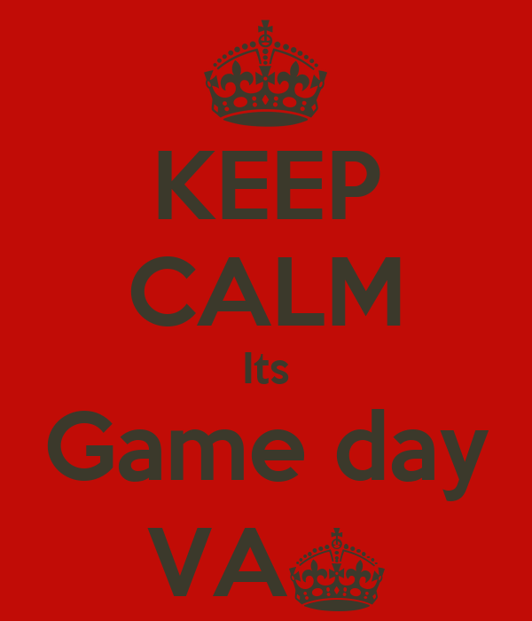 KEEP CALM Its Game day VA^