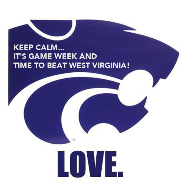 KEEP CALM... IT'S GAME WEEK AND TIME TO BEAT WEST VIRGINIA!