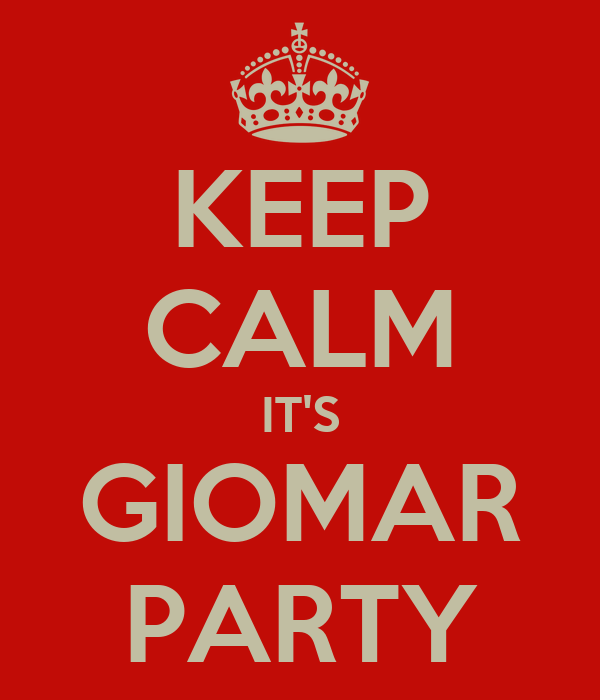 KEEP CALM IT'S GIOMAR PARTY