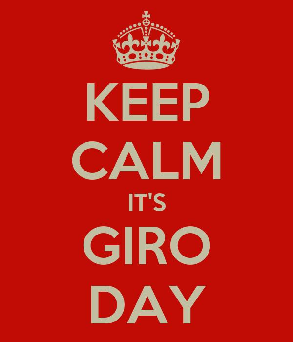 KEEP CALM IT'S GIRO DAY