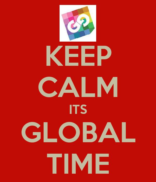 KEEP CALM ITS GLOBAL TIME