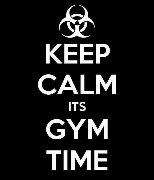 KEEP CALM ITS GYM TIME