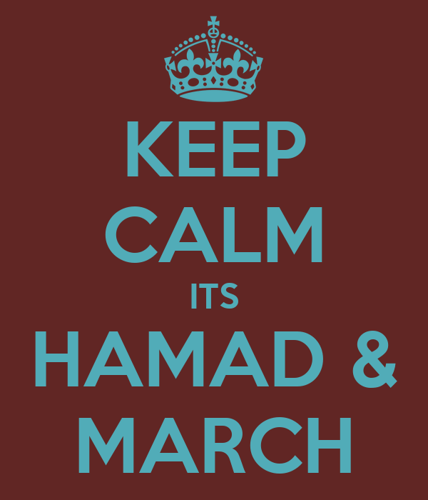 KEEP CALM ITS HAMAD & MARCH