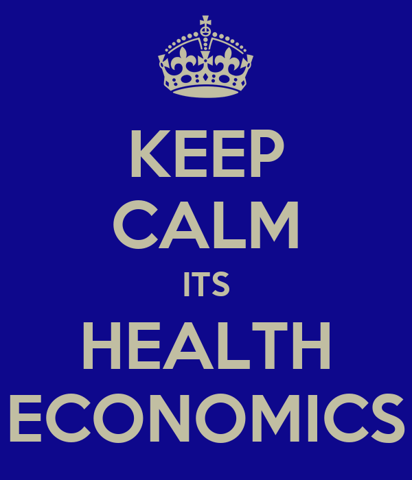 KEEP CALM ITS HEALTH ECONOMICS