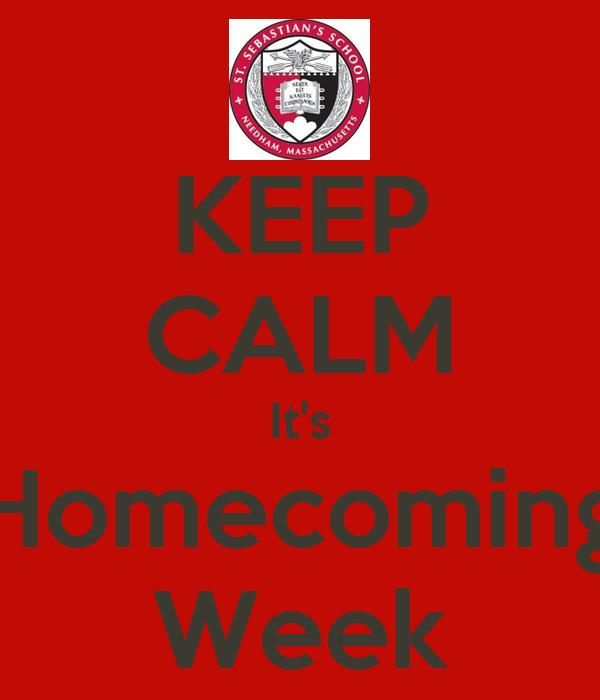 KEEP CALM It's Homecoming Week