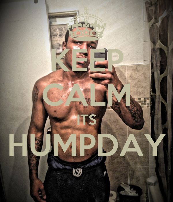 KEEP CALM ITS HUMPDAY