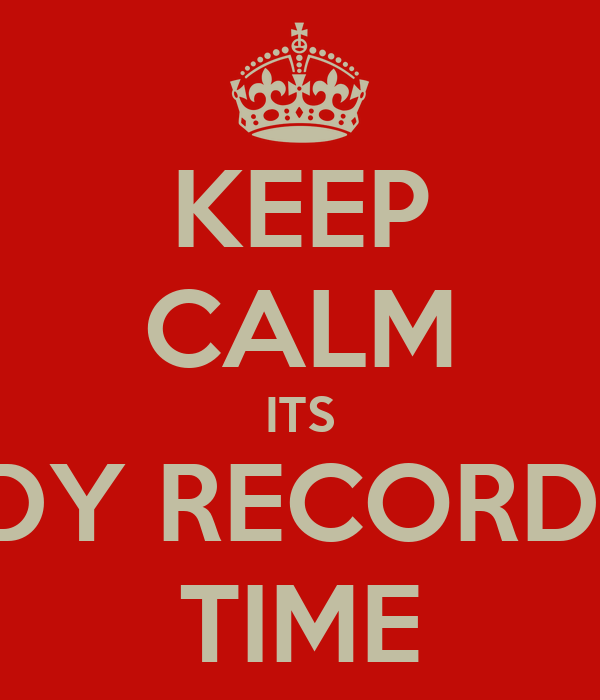 KEEP CALM ITS IDY RECORDS TIME