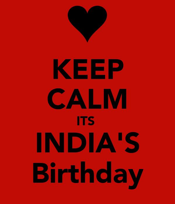 KEEP CALM ITS  INDIA'S Birthday