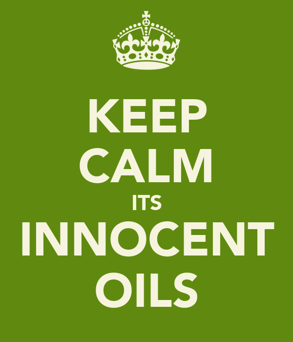 KEEP CALM ITS INNOCENT OILS