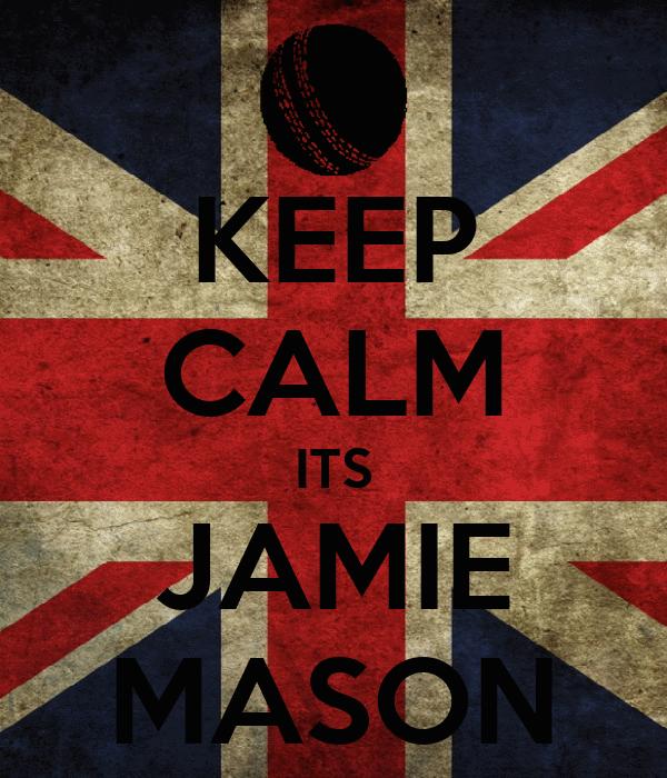 KEEP CALM ITS JAMIE MASON