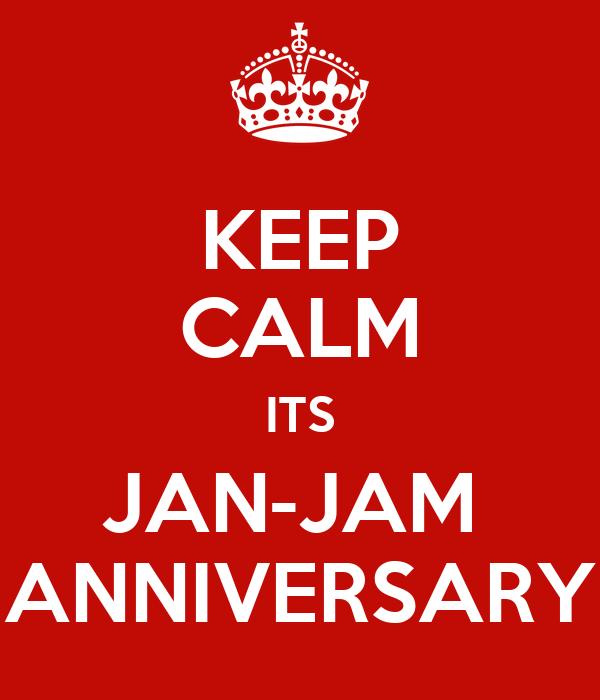 KEEP CALM ITS JAN-JAM  ANNIVERSARY