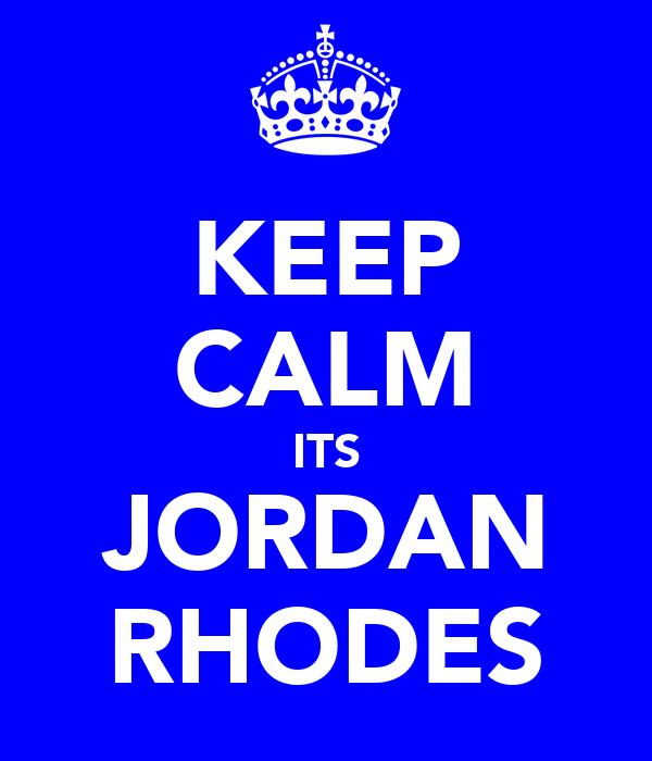KEEP CALM ITS JORDAN RHODES