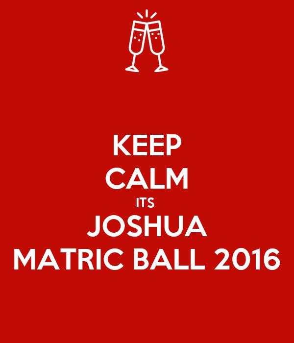 KEEP CALM ITS  JOSHUA MATRIC BALL 2016