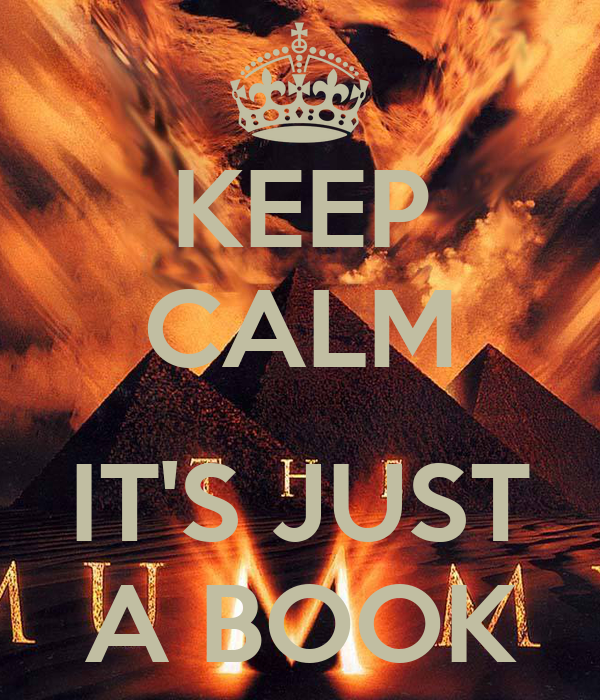 KEEP CALM  IT'S JUST A BOOK