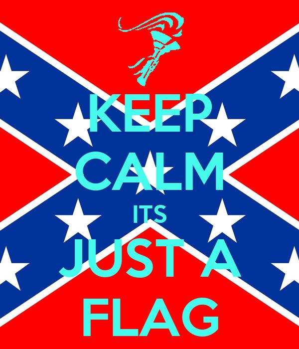 KEEP CALM ITS JUST A FLAG