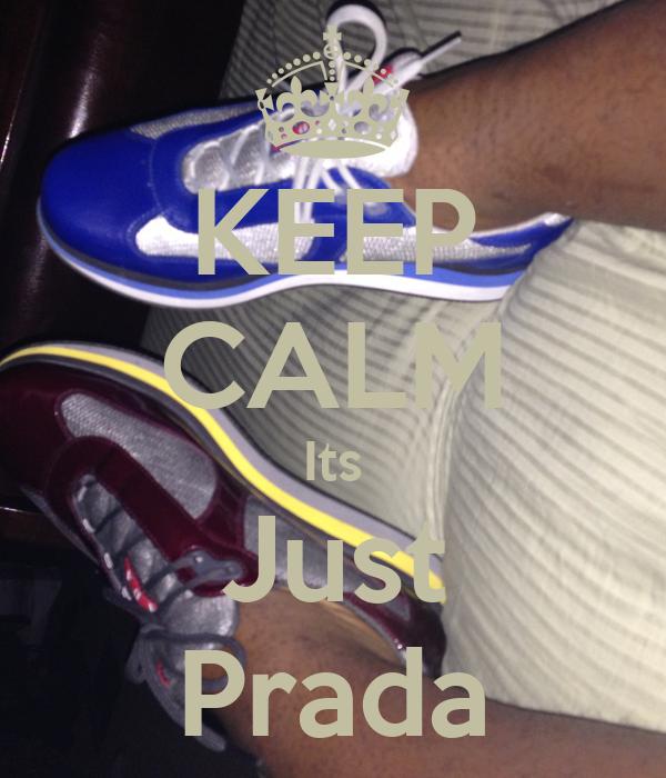 KEEP CALM Its Just Prada