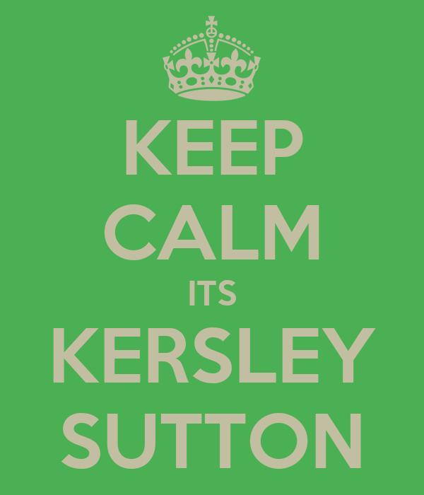 KEEP CALM ITS KERSLEY SUTTON
