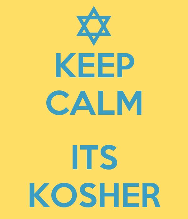 KEEP CALM  ITS KOSHER