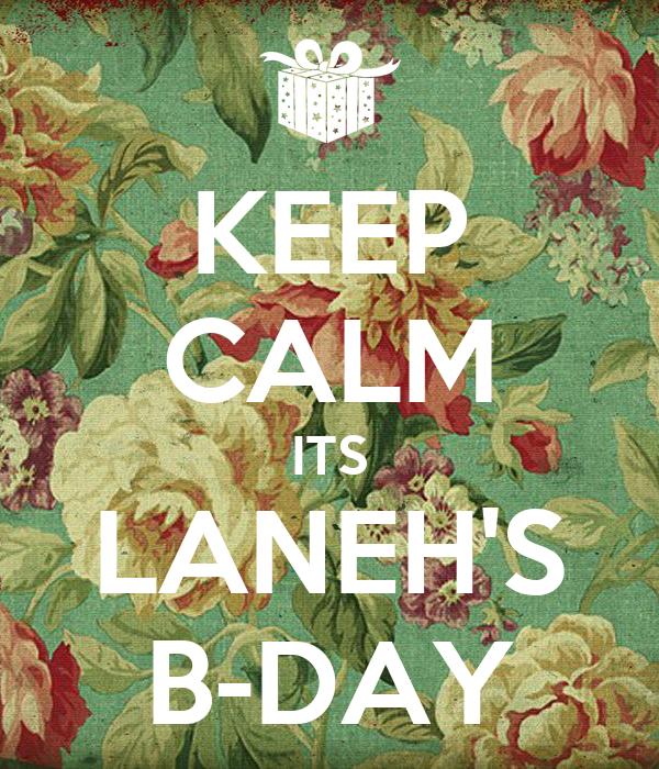 KEEP CALM ITS LANEH'S B-DAY