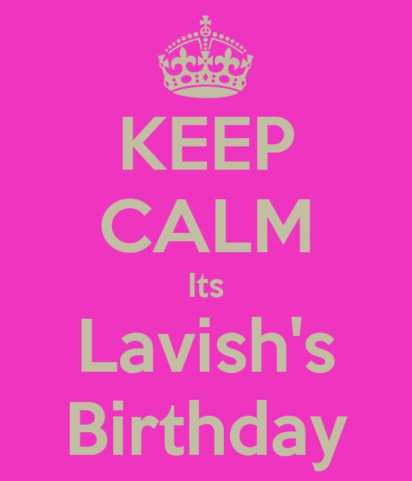 KEEP CALM Its Lavish's Birthday
