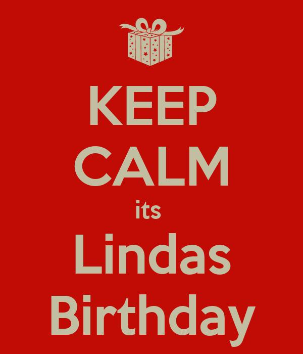 KEEP CALM its  Lindas Birthday