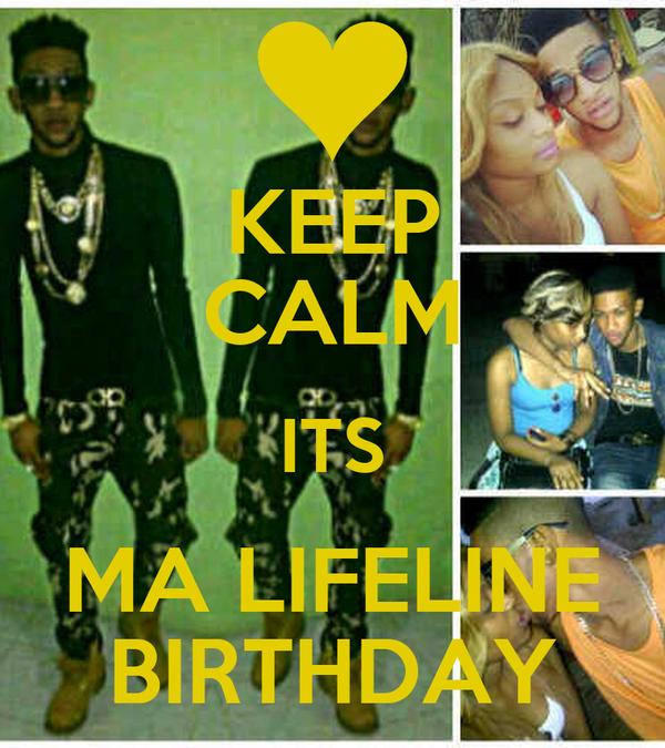 KEEP CALM ITS MA LIFELINE BIRTHDAY