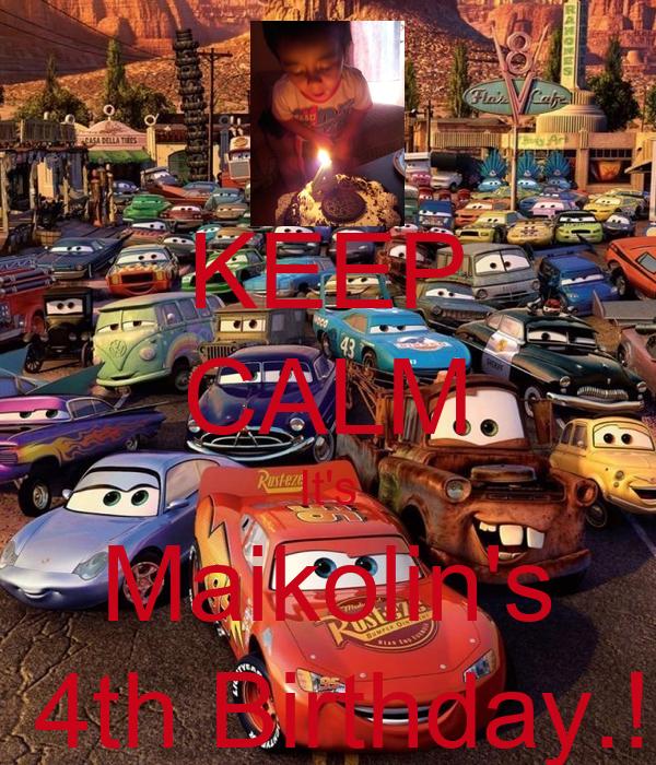 KEEP CALM It's Maikolin's  4th Birthday.!