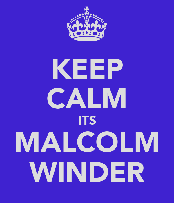KEEP CALM ITS MALCOLM WINDER