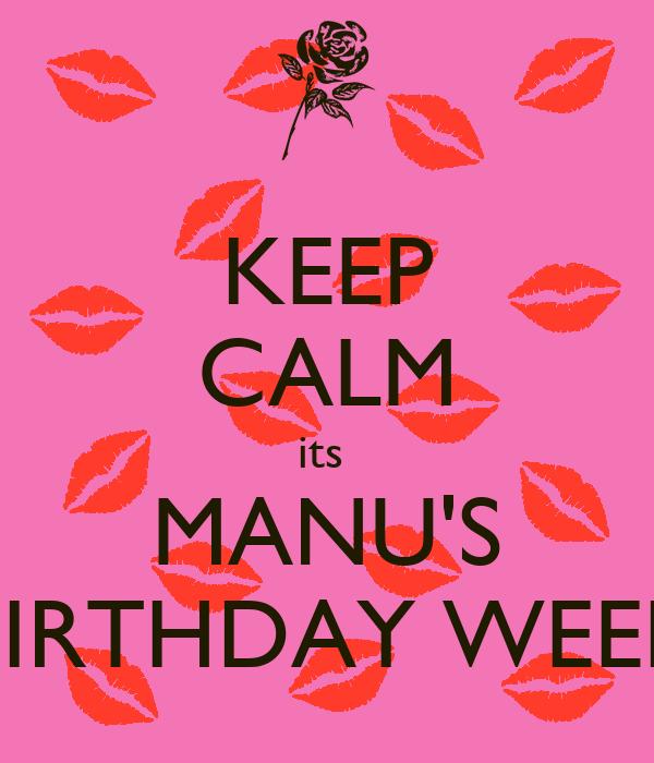 KEEP CALM its  MANU'S BIRTHDAY WEEK