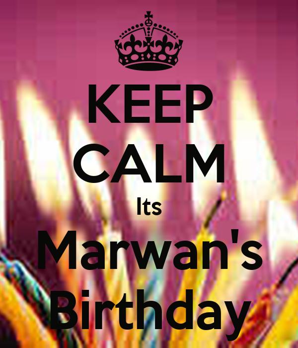 KEEP CALM Its Marwan's Birthday