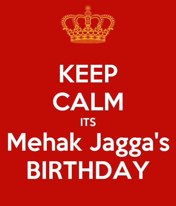 KEEP CALM ITS Mehak Jagga's BIRTHDAY
