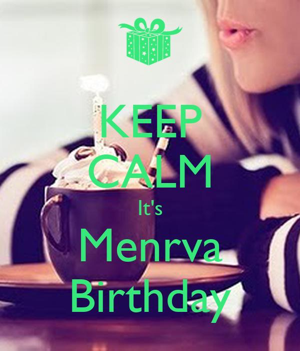 KEEP CALM It's Menrva Birthday