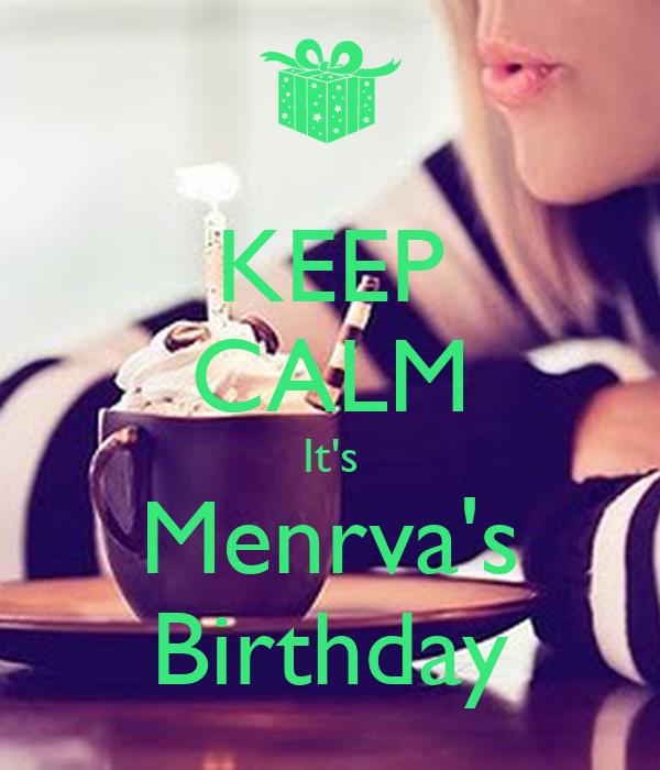 KEEP CALM It's Menrva's Birthday