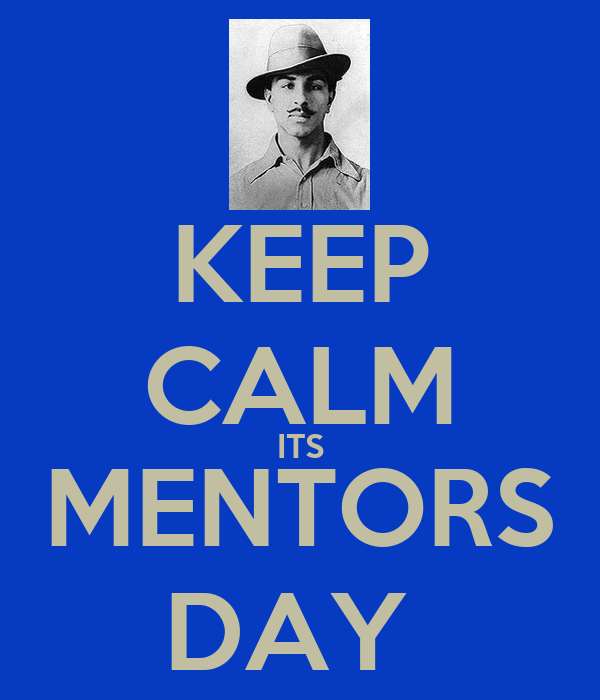KEEP CALM ITS MENTORS DAY