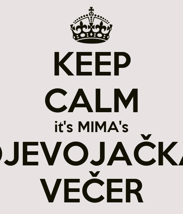 KEEP CALM it's MIMA's DJEVOJAČKA VEČER