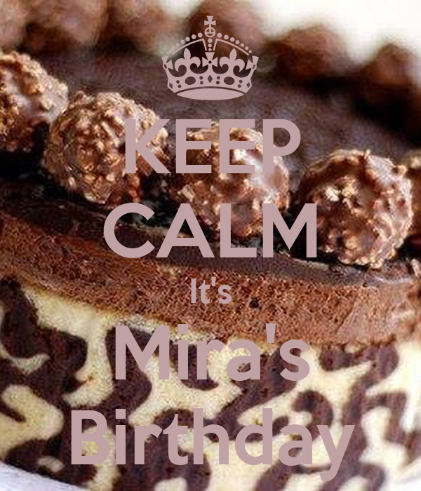KEEP CALM It's Mira's Birthday